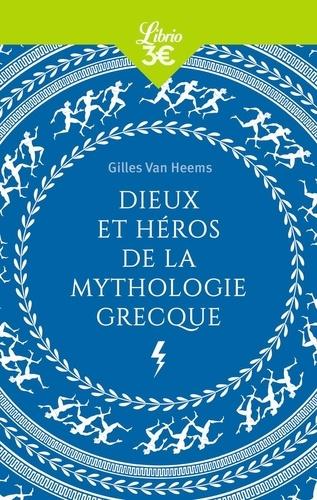 Dieux et héros de la mythologie grecque  édition revue et augmentée