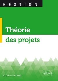 Théorie des projets - Gilles Van Wijk pdf epub
