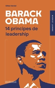 Gilles Vandal - Barack Obama - 14 principes de leadership.
