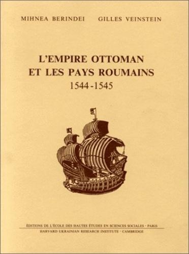 Gilles Veinstein et Mihnea Berindei - L'Empire ottoman et les pays roumains, 1544-1545. - Etudes et documents.