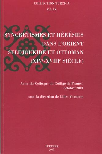 Gilles Veinstein - Syncrétismes et hérésies dans l'Orient seldjoukide et ottoman (XIVe-XVIIIe siècle).
