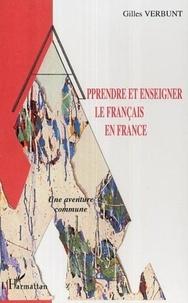 Gilles Verbunt - Apprendre et enseigner le français en France : une aventure commune.