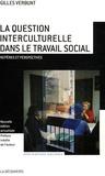 Gilles Verbunt - La question interculturelle dans le travail social - Repères et perspectives.