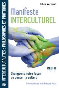 Gilles Verbunt - Manifeste interculturel - Changeons notre façon de penser la culture.