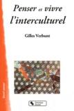 Gilles Verbunt - Penser et vivre l'interculturel.