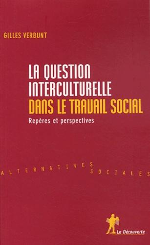 Gilles Verbunt - Perspectives interculturelles dans le travail social - Repères et perspectives.