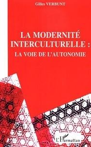 Gilles Verbunt - Pour une modernité interculturelle - La voie de l'autonomie.