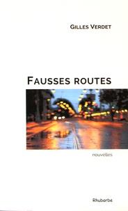 Gilles Verdet - Fausses routes.