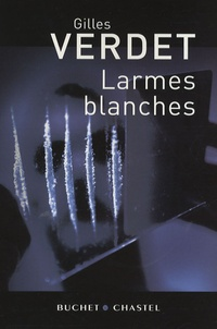 Gilles Verdet - Larmes blanches.