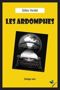 Gilles Verdet - Les ardomphes.