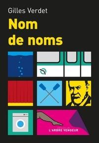 Gilles Verdet - Nom de noms - Roman de nouvelles.