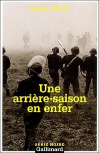 Gilles Verdet - Une arrière-saison en enfer.
