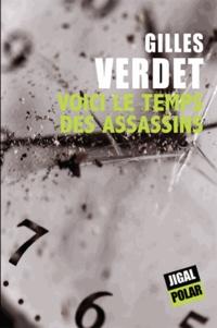Gilles Verdet - Voici le temps des assassins.