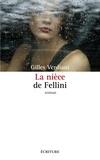 Gilles Verdiani - La nièce de Fellini.