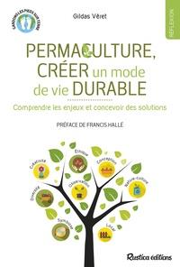Gilles Véret - Permaculture, créer un mode de vie durable - Comprendre les enjeux et concevoir des solutions.