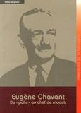 """Gilles Vergnon - Eugène Chavant - Du """"poilu"""" au chef de maquis."""