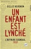 Gilles Vergnon - Un enfant est lynché : l'affaire Gignoux, 1937 - Violence et politique dans la France du Front populaire.