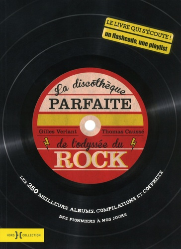 Gilles Verlant et Thomas Caussé - La discothèque parfaite de l'odyssée du rock.