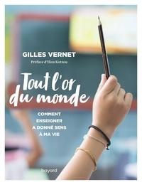 Gilles Vernet - Tout l'or du monde.