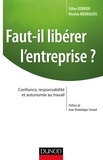 Gilles Verrier et Nicolas Bourgeois - Faut-il libérer l'entreprise ? - Confiance, responsabilité et autonomie au travail.