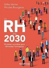 Gilles Verrier et Nicolas Bourgeois - Les RH en 2030 - 30 pistes concrètes pour réinventer l'entreprise.