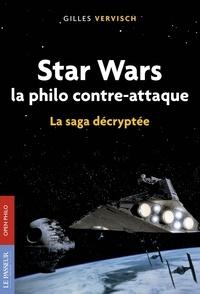 Gilles Vervisch - Star Wars, la philo contre-attaque.