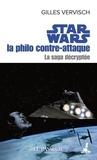 Gilles Vervisch - Star Wars, la philo contre-attaque - La saga décryptée.