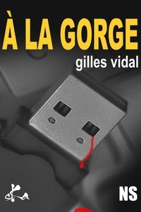 Gilles Vidal - A la gorge.