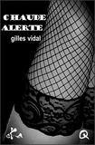 Gilles Vidal - Chaude alerte.