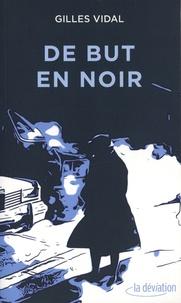 Gilles Vidal - De but en noir.