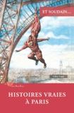 Gilles Vidal - Et soudain... - Histoires vraies à Paris.