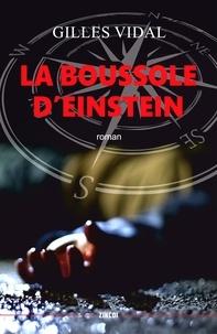 Gilles Vidal - La Boussole d'Einstein.