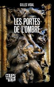 Gilles Vidal - Les portes de l'ombre.