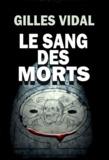 Gilles Vidal - Les sang des morts.