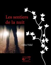 Gilles Vidal - Les sentiers de la nuit.