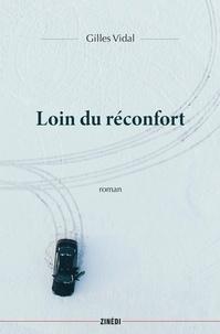 Gilles Vidal - Loin du réconfort.