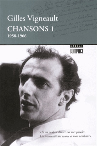 Gilles Vigneault - Chansons - Tome 1 (1958-1966).