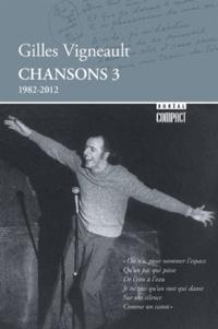 Gilles Vigneault - Chansons - Tome 3 (1982-2012).