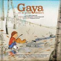 Gilles Vigneault et Jessica Vigneault - Gaya et le petit désert. 1 CD audio