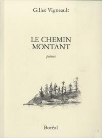Gilles Vigneault - Le chemin montant - Poèmes.