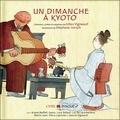 Gilles Vigneault et Stéphane Jorisch - Un dimanche à Kyoto. 1 CD audio
