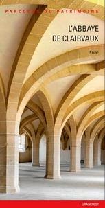 Gilles Vilain et Jacques Philippot - L'abbaye de Clairvaux.