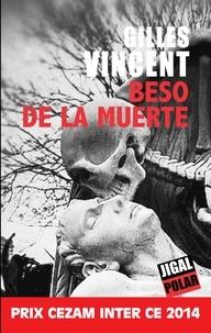 Gilles Vincent - Beso de la muerte - Un roman policier saisissant.