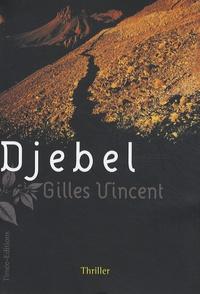 Gilles Vincent - Djebel.
