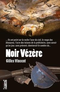 Gilles Vincent - Noir Vézère.