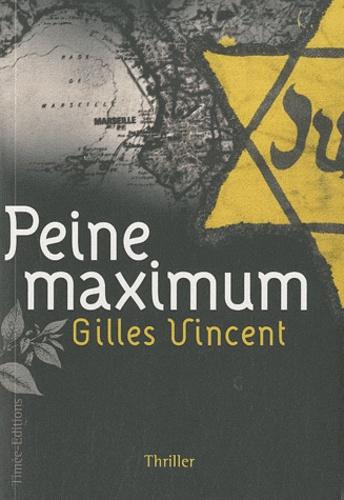 Gilles Vincent - Peine maximum.