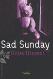 Gilles Vincent - Sad Sunday.