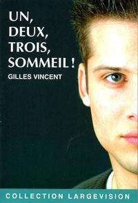 Gilles Vincent - Un, deux, trois, sommeil !.
