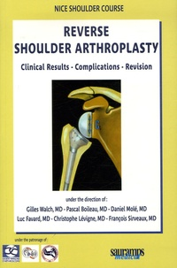Gilles Walsh et Pascal Boileau - Reverse Shoulder Arthroplasty - Clinical Results - Complications - Revision.