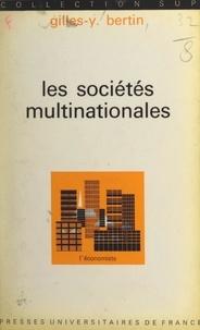 Gilles Yves Bertin et Pierre Tabatoni - Les sociétés multinationales.